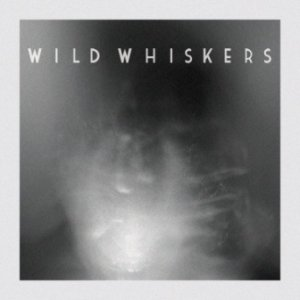 album Wild Whiskers - Wild Whiskers