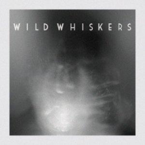 album Wild Whiskers - Wild Whiskers
