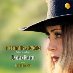 album Barbara Belloni / Photographs and Memories - a Tribute to Jim Croce - Fabio Ranghiero