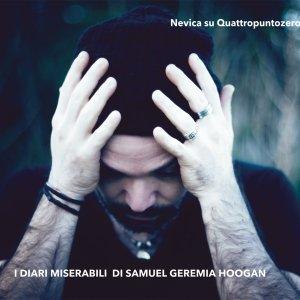 album I DIRI MISERABILI DI SAMUEL GEREMIA HOOGAN - Nevica su Quattropuntozero