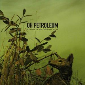album Memory of mine memory to be - Oh Petroleum