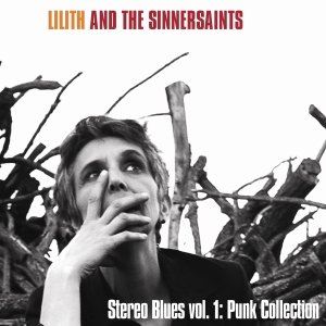album Stereo Blues Vol. 1 - Punk Collection - Lilith And The Sinnersaints
