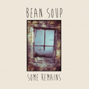 album Some Remains - Bean Soup