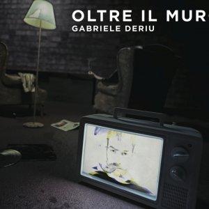 album Oltre il muro Ep - Gabriele Deriu