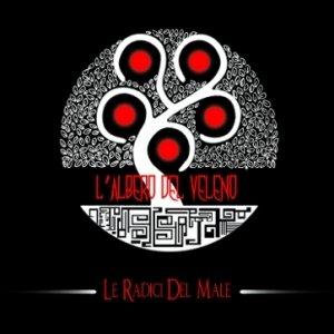 album Le Radici Del Male - L'Albero Del Veleno
