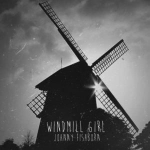 album Windmill Girl - Johnny Fishborn