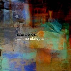 album Shame on Call Me Platypus - call me platypus
