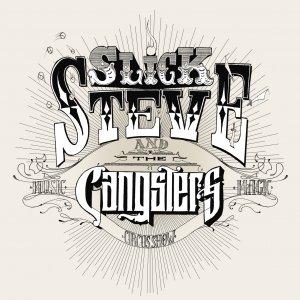 album Slick Steve and the Gangsters - Slick Steve & The Gangsters