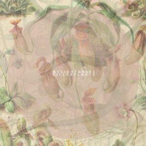 album Killer Plants - My Light Bones
