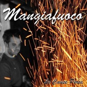 album Mangiafuoco EP - Le Cause Perse