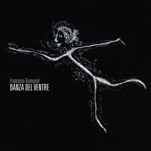 album Danza del ventre - Francesco Giampaoli