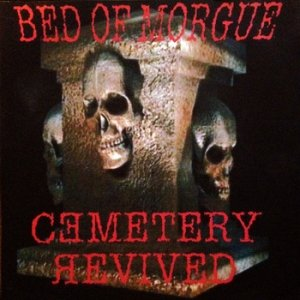 album Cemetery Revived - Bed Of Morgue