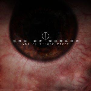 album Vos In Timore Vivet - Bed Of Morgue