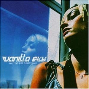 album Waiting For Something - Vanilla Sky