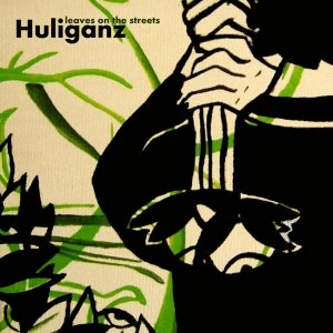 album Leaves on the streets - Huliganz