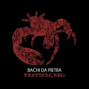album Festivalbug - Bachi da pietra