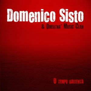 album U TEMPU RALLENTA - domenicosisto & omertha' music clan