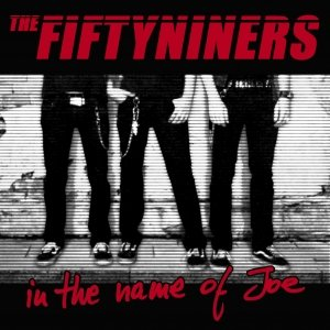 album In The Name Of Joe - The FiftyNiners