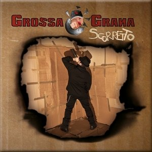 album SCORRETTO - GROSSA GRANA