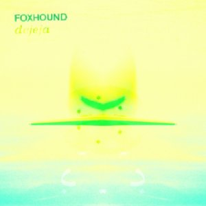 album DEJEJA - Foxhound