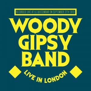 album Live in London - Woody Gipsy Band