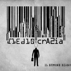 album Mediocrazia - Il Rumore Bianco