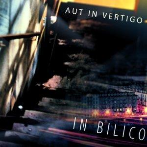 album In Bilico - Aut in Vertigo