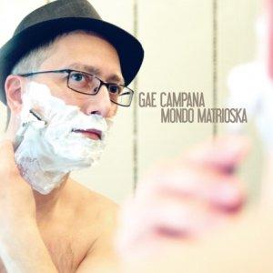 album Mondo Matrioska - - Gae Campana