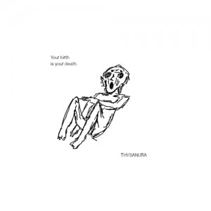 album Your birth is your death - Thysanura