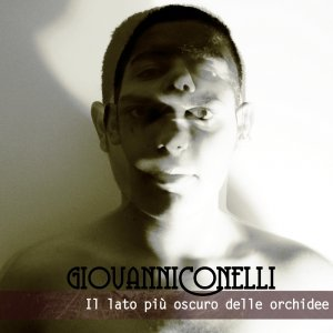 album Giovanni Conelli- Il lato più oscuro delle orchidee (e) - Giovanni Conelli