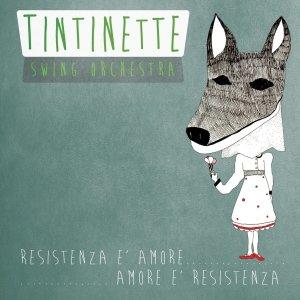 album Resistenza è amore...amore è resistenza. - Tintinette Swing Orchestra