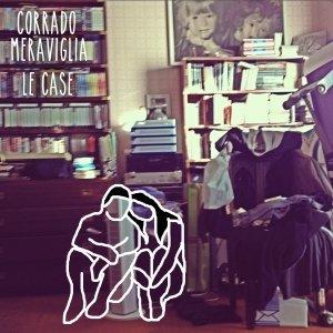 album le case EP - Corrado Meraviglia