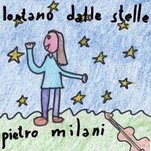 album Lontano dalle stelle - Pietro Milani
