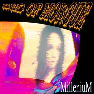 album MilleniuM - Bed Of Morgue