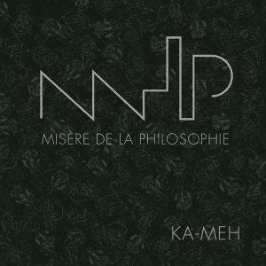 album Ka-Meh - Misère de la Philosophie