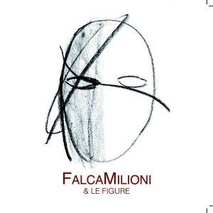 album FalcaMilioni & Le Figure - falcamilioni & le figure