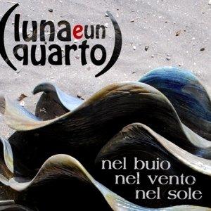 album Nel Buio, nel vento, nel sole - Luna E Un Quarto