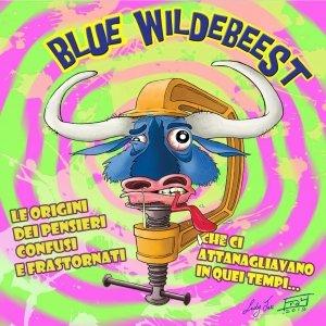 album I pensieri confusi e frastornati che ci attanagliavano in quei tempi - Blue Wildebeest