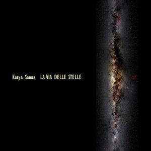album La Via Delle Stelle - Katya Sanna