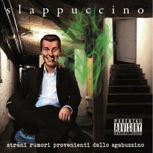 album Strani rumori provenienti dallo sgabuzzino - Slappuccino