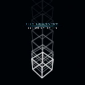 album So Here's The Thing - The CracKers
