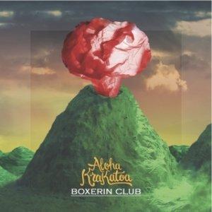 album Aloha Krakatoa - Boxerin Club