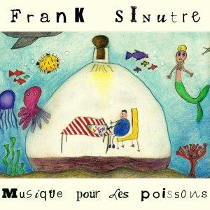 album Musique pour les poissons - Frank.Sinutre