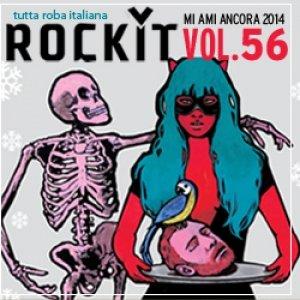 album Rockit Vol. 56 - Speciale Mi Ami Ancora 2014 - Compilation