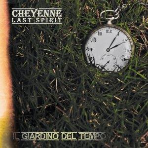 album Il Giardino del Tempo - CHEYENNE Last Spirit