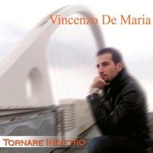 album Tornare Indietro - Vincenzo De Maria
