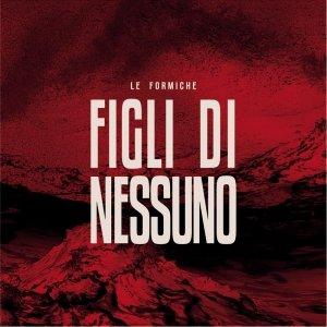 album FIGLI DI NESSUNO - Le Formiche