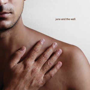 album June and the Well - June and the Well