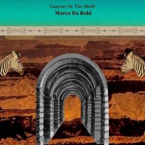 album Canyon On The Shelf - Marco Da Rold