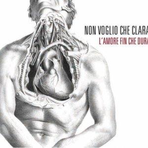 album L'amore fin che dura - Non Voglio che Clara